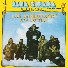Hooked On A Feeling - 40th Anniversary Collection - Blue Swede, Björn Skifs