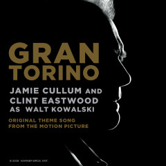 Gran Torino (Original Theme Song From The Motion Picture) [Film Version] - Clint Eastwood, Jamie Cullum
