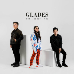 Not About You (Single) - Glades
