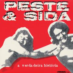 A Verdadeira História 1987-1992 - Peste & Sida