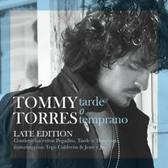 Tarde O Temprano (Late Edition) - Tommy Torres