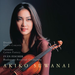 Dvorák: Violin Concerto / Sarasate: Carmen Fantasy - Akiko Suwanai, Budapest Festival Orchestra, Ivan Fischer