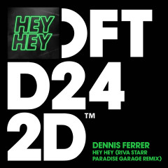 Hey Hey (Riva Starr Paradise Garage Remix) - Dennis Ferrer