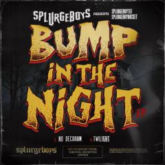 Bump in the Night - Splurgeboys, Rocket, Splurgeboytee