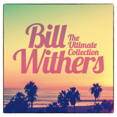 The Ultimate Collection - Bill Withers