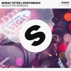 GO 2.0 (The Remixes) - Burak Yeter, Ryan Riback