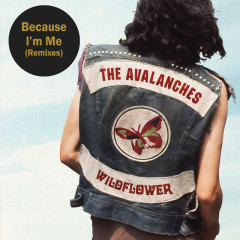 Because I'm Me (Remixes) - The Avalanches