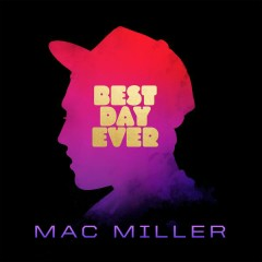 Best Day Ever ((5th Anniversary Remastered Edition)) - Mac Miller
