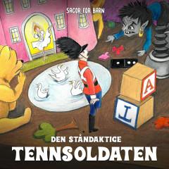 Tennsoldaten - Staffan Götestam, Sagor för barn, Barnsagor