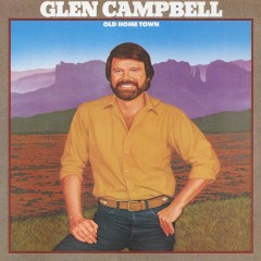 Old Home Town - Glen Campbell
