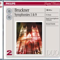 Bruckner: Symphonies Nos.1 & 9; Te Deum - Chor des Bayerischen Rundfunks, Royal Concertgebouw Orchestra, Bernard Haitink