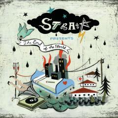 Strata Presents The End Of The World - Strata