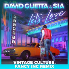 Let's Love (feat. Sia) [Vintage Culture, Fancy Inc Remix] - David Guetta, Sia