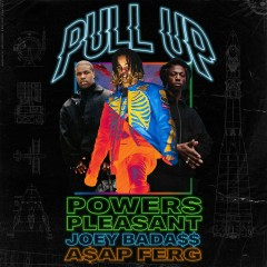 Pull Up (feat. Joey Bada$$ & A$AP Ferg) - Powers Pleasant, Joey BADA$$, A$AP Ferg