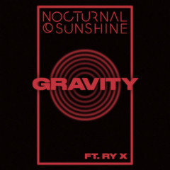 Gravity (feat. RY X) - Nocturnal Sunshine, Maya Jane Coles, RY X