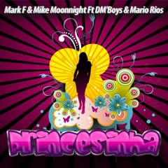 Princesinha Feat Dm'boys & Mario Rios - DM'Boys, Mario Rios, Mark F, Mike Moonnight