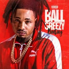 Bae Day - Ball Greezy