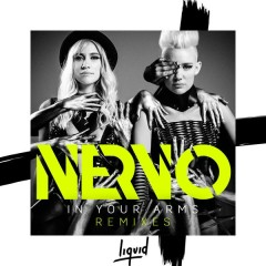 In Your Arms (Remixes) - NERVO