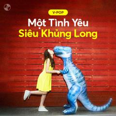 Một Tình Yêu Siêu Khủng Long - Various Artists
