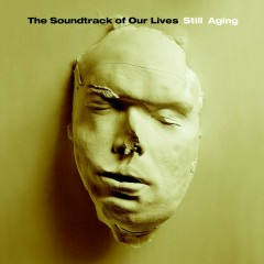 Still Aging - The Soundtrack of Our Lives