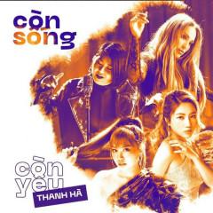 Còn Sống Còn Yêu (Single) - Thanh Hà, Orange, Tuimi, Various Artists