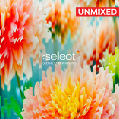Global Underground: Select #5 / Unmixed - Various Artists