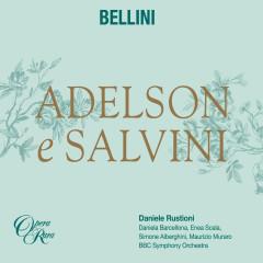Bellini: Adelson e Salvini - Daniela Barcellona, Enea Scala, Maurizio Muraro, Simone Alberghini, Daniele Rustioni