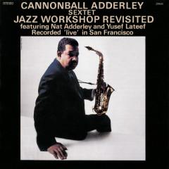 Jazz Workshop Revisited - Cannonball Adderley Sextet