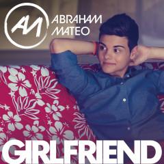 Girlfriend - Abraham Mateo