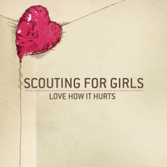 Love How It Hurts - Scouting for Girls
