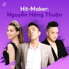 HIT-MAKER: Nguyễn Hồng Thuận