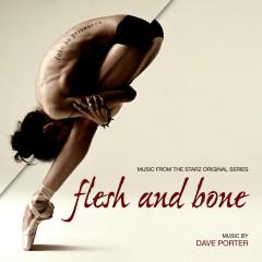 Flesh And Bone (Music From The Starz Original Series) - Dave Porter