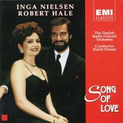 Song Of Love - Inga Nielsen, Robert Hale, The Danish Radio Concert Orchestra