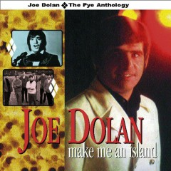 Make Me an Island - The Pye Anthology - Joe Dolan