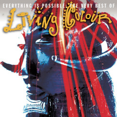 Everything Is Possible: The Very Best of Living Colour - Living Colour
