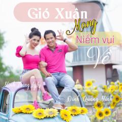 Gió Xuân Mang Niềm Vui Về (EP) - Minh Trang LyLy, Đinh Quang Minh