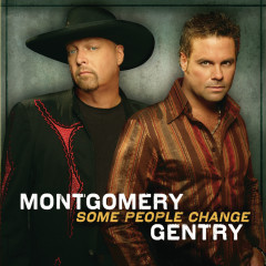 Some People Change - Montgomery Gentry