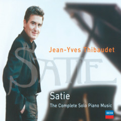 Satie: The Complete solo piano music - Jean-Yves Thibaudet