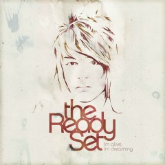 I'm Alive, I'm Dreaming (Deluxe) - The Ready Set