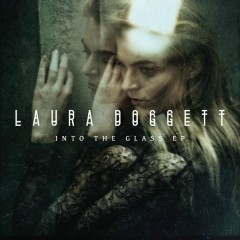 Into the Glass - EP - Laura Doggett