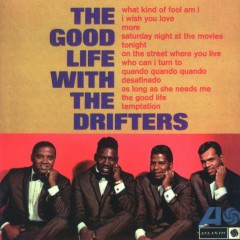 The Good Life With the Drifters - The Drifters