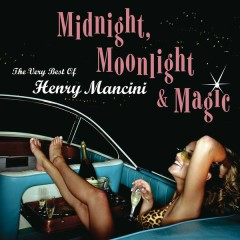 Midnight, Moonlight & Magic: The Very Best of Henry Mancini