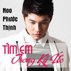 Tìm Em Trong Ký Ức - Noo Phuoc Thinh