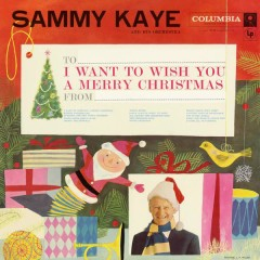 I Want to Wish You a Merry Christmas - Sammy Kaye and His Orchestra