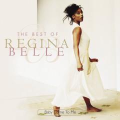 Baby Come To Me: The Best Of Regina Belle - Regina Belle