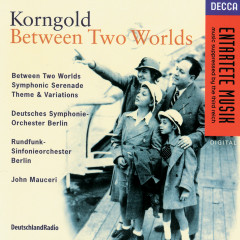Korngold: Between Two Worlds/Symphonic Serenade/Theme & - Radio-Symphonie-Orchester Berlin, John Mauceri