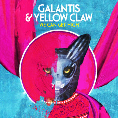 We Can Get High - Galantis, Yellow Claw
