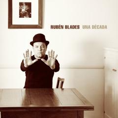 Una Decada - Rubén Blades