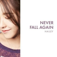 Never Fall Again (Single) - Hailey