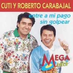 Entre a Mi Pago Sin Golpear - Cuti & Roberto Carabajal